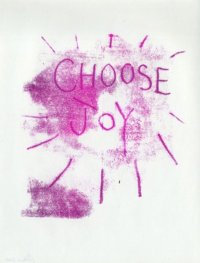 Monoprint: Choose Joy