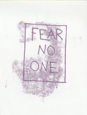 Monoprint: FEAR NO ONE