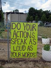 Garden sign: Do Your Actions Speak as Loud as Your Words