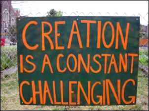 Garden Sign: Creation is a Constant Challenging