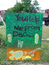 Garden sign: You help me from disgrace